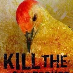 "Hire Stewart Williams - Portfolio - ""Kill The Woodpecker"" Book Cover"